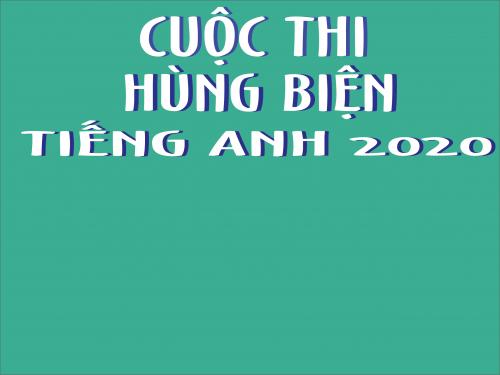 CUỘC THI HÙNG BIỆN TIẾNG ANH QUỐC GIA 2020