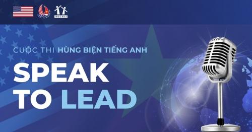 Speak to lead - Cuộc thi hùng biện Tiếng Anh